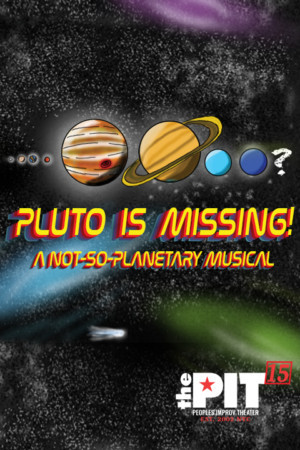 The Peoples Improv Theater Announces Extended Run of PLUTO IS MISSING! A Not-So-Planetary Musical