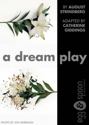 Strindberg's A DREAM PLAY To Be Adapted By Egg & Spoon