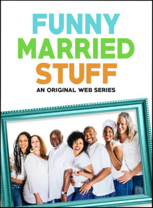 Original Web Series FUNNY MARRIED STUFF To Premiere Season 2 on June 5th