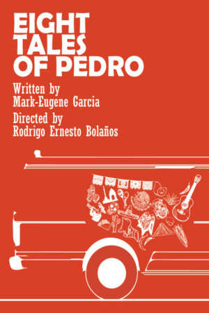 EIGHT TALES OF PEDRO Will Have Its World Premiere At The UnFringed Festival At The Secret Theatre In Queens