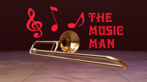 The 574 Theatre Company Presents Meredith Willson's THE MUSIC MAN