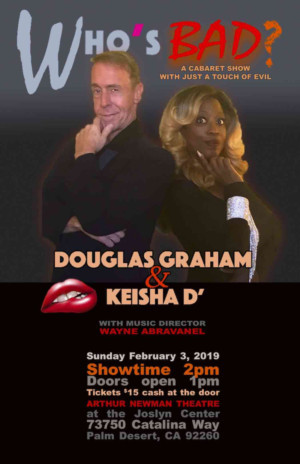 WHO'S BAD Starring Douglas Graham & Keisha D Come To Palm Desert This Sunday!