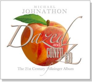 Folksinger Michael Johnathon Releases New Album, DAZED & CONFUZED