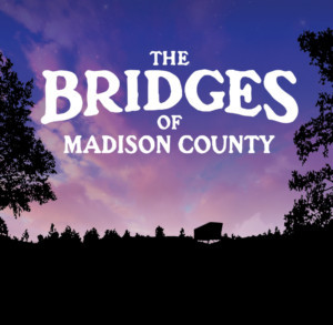 Carnivale Theatrics Announces Pittsburgh Premiere of THE BRIDGES OF MADISON COUNTY