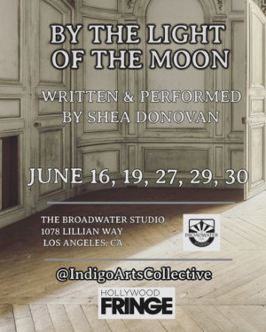 BY THE LIGHT OF THE MOON Debuts At The Hollywood Fringe Festival