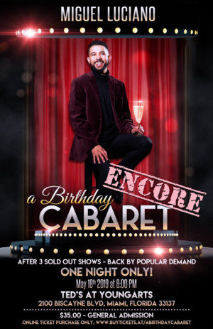 Miguel Luciano's A BIRTHDAY CABARET Comes Back For One ENCORE Performance After Sold Out Run