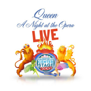 Fairfield Center Stage Presents FCS ROCKS: Queen's 'A Night At The Opera'