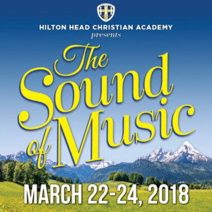 The Hilton Head Christian Academy Presents THE SOUND OF MUSIC