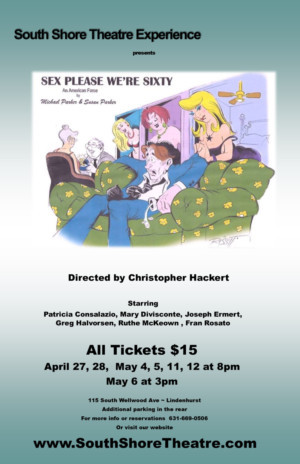 South Shore Theatre Experience Presents SEX PLEASE, WE'RE SIXTY