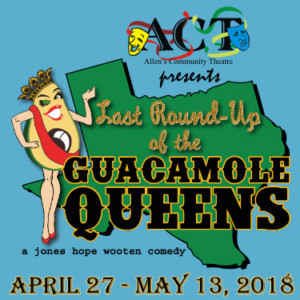 Allen's Community Theatre Presents LAST ROUND-UP OF THE GUACAMOLE QUEENS