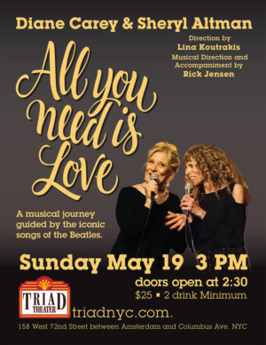 ALL YOU NEED IS LOVE A Beatles Cabaret Comes to Triad Theatre