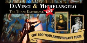 DaVinci & Michelangelo Theatre Performance Announces Six Shows In Denver