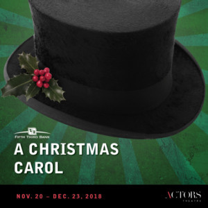 Actors Theatre Presents Louisville's Favorite Holiday Tradition: Fifth Third Bank's A CHRISTMAS CAROL
