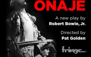 ONAJE To Premiere At FringeNYC In October