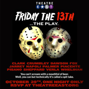 Theatre East Presents A Halloween Reading Of FRIDAY THE 13TH