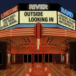 Lonesome River Band's OUTSIDE LOOKING IN Carries Themes Steeped In Bluegrass Tradition