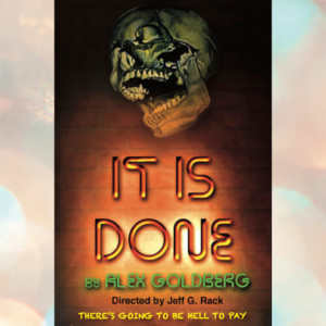 IT IS DONE Opens Today At Theatre 40