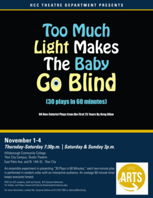 HCC Ybor City Theatre Department Presents TOO MUCH LIGHT MAKES THE BABY GO BLIND