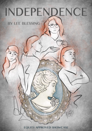 INDEPENDENCE by Lee Blessing: A Female-Fueled Project To Open At Alchemical Theatre Laboratory
