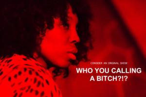 WHO YOU CALLING A BITCH?!? Announced At 2019 Dallas Solo Festival