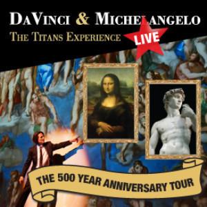 DAVINCI & MICHELANGELO: THE TITANS EXPERIENCE Tours to Denver