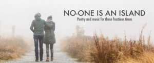 Poetry Book Society, The Stationers' Company and Time Productions Present No-One Is An Island: Poetry And Music For These Fractious Times