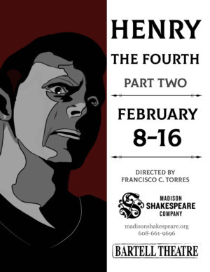Madison Shakespeare Company Presents Premiere of HENRY THE FOURTH PART TWO