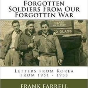 In Honor Of Veterans Day First Flight Presents FORGOTTEN SOLDIERS FROM OUR FORGOTTEN WAR