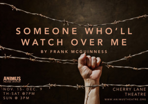 Animus Theatre Company Revives SOMEONE WHO'LL WATCH OVER ME
