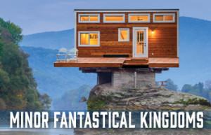 Delaware's REP Presents MINOR FANTASTICAL KINGDOMS