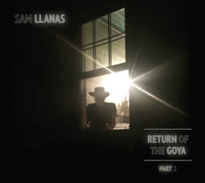 Sam Llanas to Release New Album Return Of The Goya – Part 1