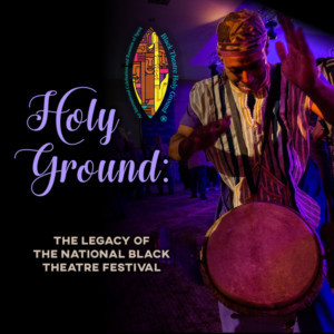 North Carolina Black Repertory Produces Documentary Film On The National Black Theatre Festival