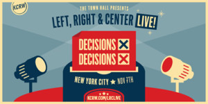 Live From New York, It's…  KCRW's LEFT, RIGHT & CENTER