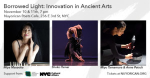 Innovative Performances Of Traditional Japanese Art Forms Featured In Borrowed Light: Innovation In Ancient Arts  At The Nuyorican Poets Cafe