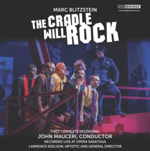 New Recording Of Marc Blitzstein's The Cradle Will Rock From Opera Saratoga Now Available