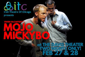 Irish Theatre Of Chicago Announces Special Fundraiser Remount Performances Of Owen McCafferty's MOJO MICKYBO