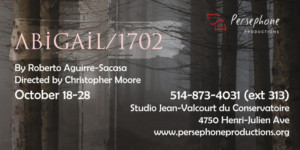 Persephone Productions Presents ABIGAIL/1702: A TWICE TOLD TALE