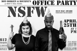 Moy-Borgen & Bourne's OFFICE PARTY - NSFW Comes to Don't Tell Mama
