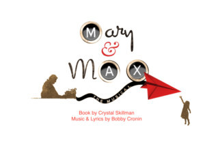 MARY AND MAX THE MUSICAL Gets NYC Reading Featuring Alessandra Baldacchino, Anthony Galde, and More