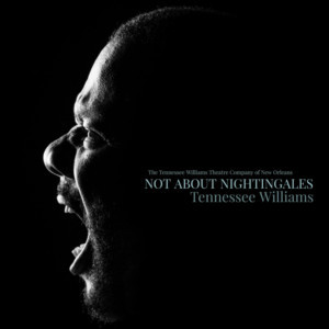 The Tennessee Williams Theatre Company of New Orleans Presents NOT ABOUT NIGHTINGALES