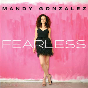 HAMILTON's Mandy Gonzalez Releases Debut Album FEARLESS Today