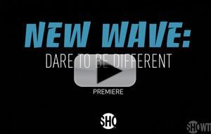 VIDEO: Showtime to Premiere NEW WAVE: DARE TO BE DIFFERENT Documentary March 30