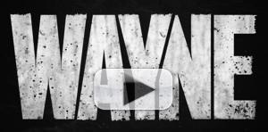 VIDEO: YouTube Releases Official Teaser Trailer for WAYNE