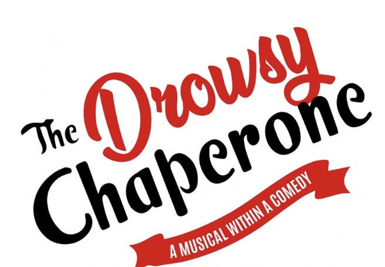 THE DROWSY CHAPERONE to Play at Tulsa Performing Arts Center October 2019