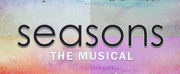 SEASONS THE MUSICAL Plays the Dr. Phillips Center in September