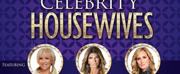 Patchogue Theatre Presents AN EVENING WITH THE CELEBRITY HOUSEWIVES