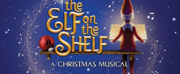 THE ELF ON THE SHELF: A CHRISTMAS MUSICAL Plays the Thrasher-Horne Center in November