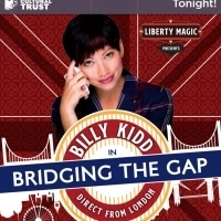 BWW Review: BILLY KIDD: BRIDGING THE GAP Fuses Magic, Comedy, Surrealism at Liberty Magic