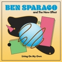 Ben Sparaco and The New Effect Announces New Single, Out July 26 Photo