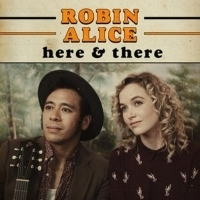 Robin Alice Releases Debut EP 'Here and There'